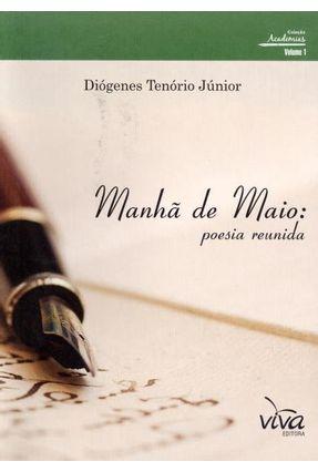 Manhã de Maio - Poesia Reunida - Tenório Júnior,Diógenes pdf epub