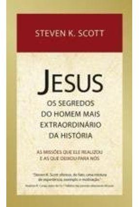 JESUS: OS SEGREDOS DO HOMEM MAIS EXTRAORDINARIO DA