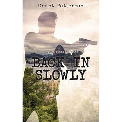 Back In Slowly - A Will Bryant Thriller