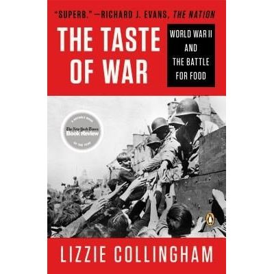 Taste Of War - World War II And The Battle For Food