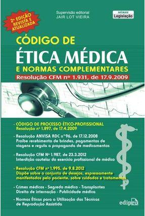 Código de Ética Médica e Normas Complementares - 2ª Ed. 2012 - Vieira,Jair Lor   Hoshan.org