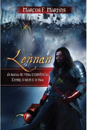 Lennan - A Saga de Uma Existência Entre o Bem e o Mal - Martins,Marcos F. | Tagrny.org