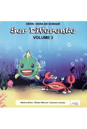 Ser Diferente - Vol.3 - Série Hora de Sonhar - Alves,Almira Warren,Elaine Calado,Gustavo | Hoshan.org