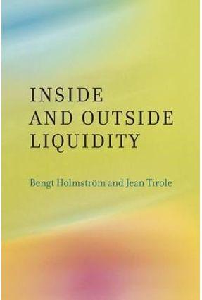Inside And Outside Liquidity - Holmstrom,Bengt Tirole,Jean pdf epub