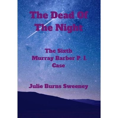 The Dead Of The Night - The 6th Murray Barber P. I. Case