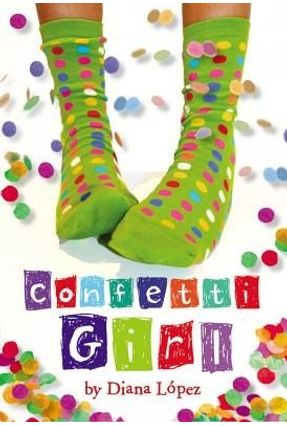 Confetti Girl - Lopez,Diana   Tagrny.org