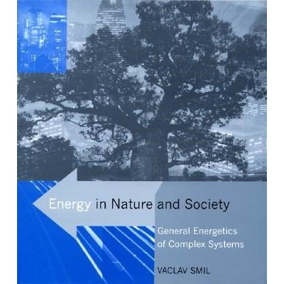Energy In Nature And Society - General Energetics Of Complex Systems