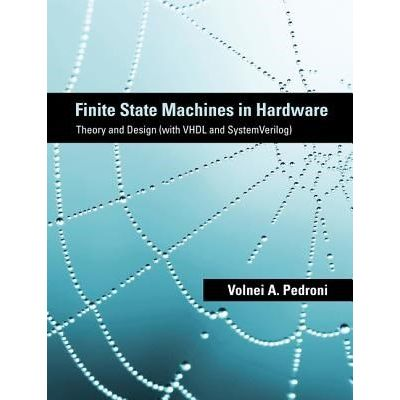 Finite State Machines In Hardware - Theory And Design - With VHDL And SystemVerilog