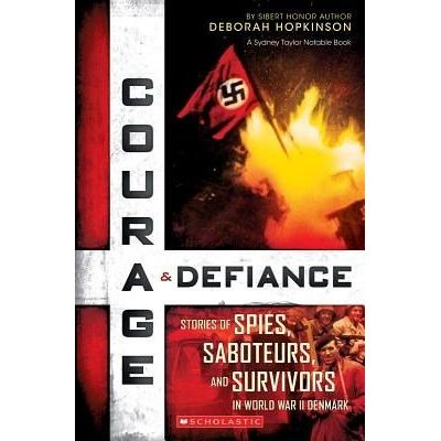 Courage & Defiance - Spies, Saboteurs, And Survivors In Wwii Denmark
