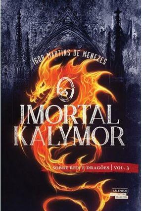 o Imortal Kalymor - V.3 - Menezes,Ígor Martins de | Tagrny.org