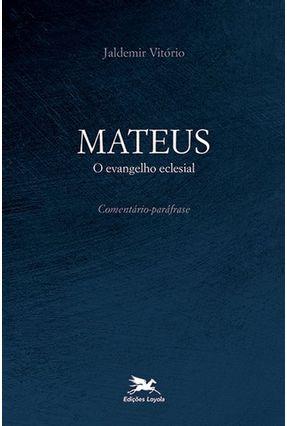 Mateus O Evangelho Eclesial - Vitório,Jaldemir   Hoshan.org