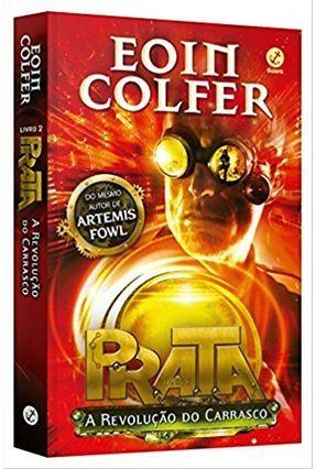 Prata - A Revolução do Carrasco - Livro 2 - Colfer,Eoin   Hoshan.org