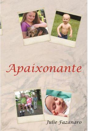 Apaixonante - Fazanaro,Julie | Tagrny.org