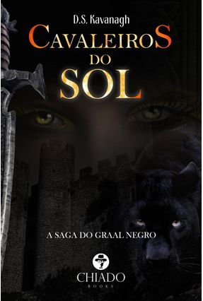 Cavaleiros do Sol - A Saga do Graal Negro - Kavanagh,D.S.   Hoshan.org