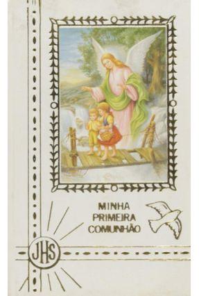 Minha 1A. Comunhão Ilustrada C.47 - Anjo da Guarda - Vários Autores pdf epub
