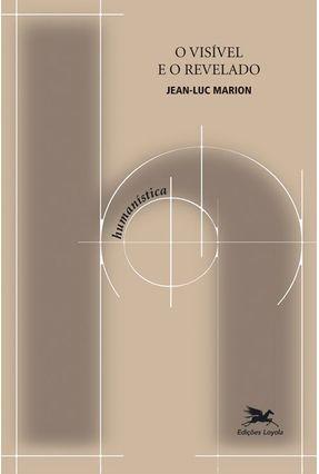 o Visível e o Revelado - Luc Marion,Jean pdf epub