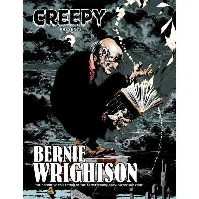 Creepy Presents - Bernie Wrightson - The Definitive Collection Of Bernie Wrightson's Stories ...