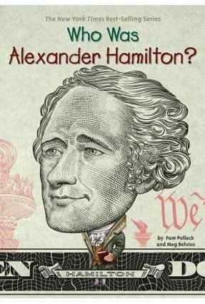 Who Was Alexander Hamilton? - Pollack,Pam | Tagrny.org