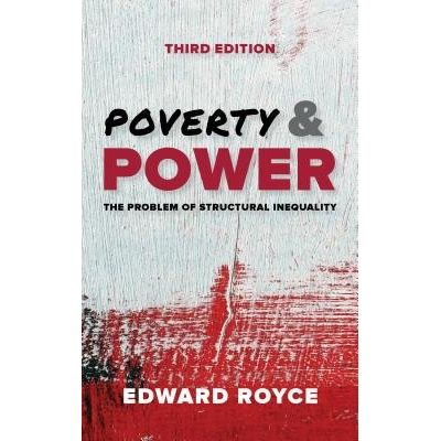 Poverty And Power - The Problem Of Structural Inequality