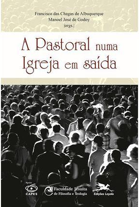 A Pastoral Numa Igreja Em Saída - Edições Loyola   Nisrs.org