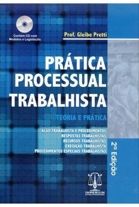 Prática Processual Trabalhista - Teoria e Prática - 2ª Ed. 2013 - Acompanha CD-ROM - Pretti,Gleibe | Hoshan.org