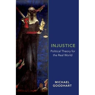 Injustice - Political Theory For The Real World