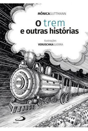 o Trem E Outras Histórias - Mônica Guttmann   Nisrs.org