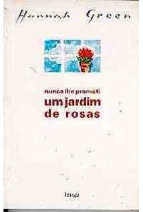 Nunca Lhe Prometi um Jardim de Rosas