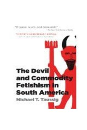 Devil And Commodity Fetishism In South America - Taussig,Michael T. | Nisrs.org