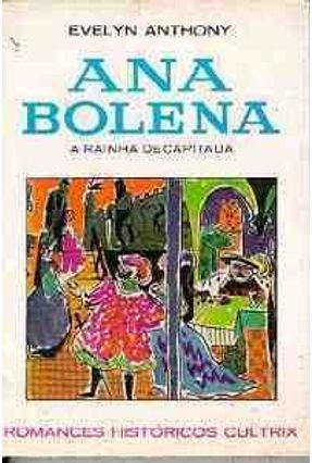 Ana Bolena - A Rainha Decapitada