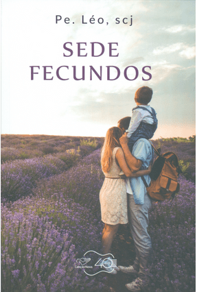 Sede Fecundos - Léo,Padre | Hoshan.org