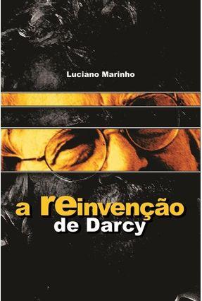 A Reinvenção de Darcy - Marinho,Luciano pdf epub