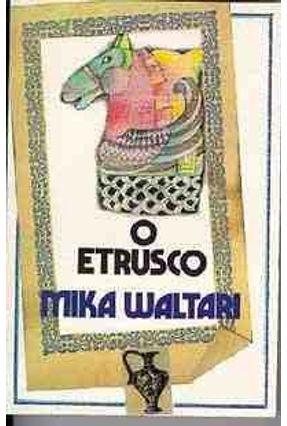 O Etrusco - Col Cores do Tempo Passado