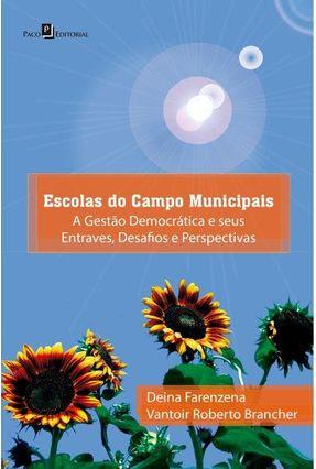 Escolas Do Campo Municipais - Deina Farenzena Vantoir Roberto Brancher pdf epub