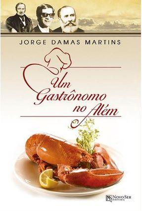 Um Gastrônomo No Além - Martins,Jorge Damas | Tagrny.org