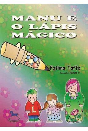 Manu e o Lápis Mágico - Taffo,Fatima   Nisrs.org