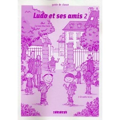 Ludo Et Ses Amis 2 Guide Classe + CD Audio