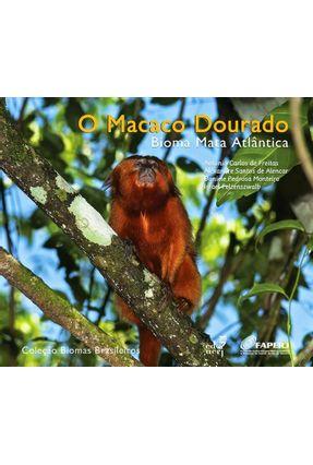 O Macaco Dourado - Bioma Mata Atlântica - Freitas,Antonio Carlos De Alencar,Alexandre Santos De Monteiro,Daniele Pedrosa pdf epub