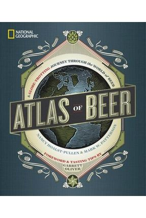 National Geographic Atlas Of Beer - A Globe-Trotting Journey Through The World Of Beer - Oliver,Garrett pdf epub