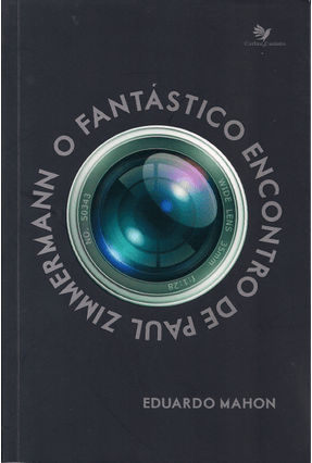 O Fantástico Encontro De Paul Zimmermann - Mahon ,Eduardo | Hoshan.org