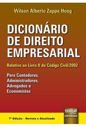 Dicionário De Direito Empresarial - Relativo ao Livro II do Código Civil/2002 - Para Contadores, Adm - Hoog,Wilson Alberto Zappa pdf epub