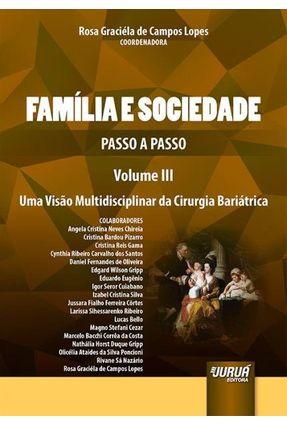 Família e Sociedade - Passo A Passo - Volume III - Uma Perspectiva Multidisciplinar da Cirurgia Bari - Lopes,Rosa Graciéla De Campos   Hoshan.org