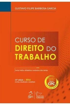 Curso de Direito do Trabalho - 10ª Ed. 2016 - Garcia,Gustavo Filipe Barbosa   Hoshan.org