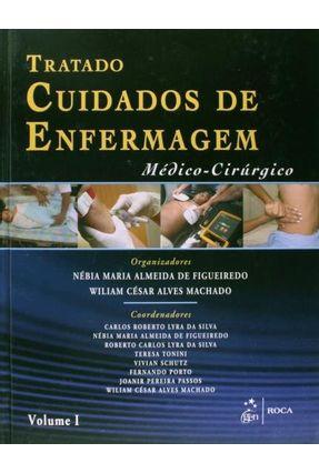 Tratado de Cuidados de Enfermagem Médico-cirúrgico - 2 Vols. - Figueiredo,Nébia Maria Almeida de Machado,Wiliam César Alves pdf epub