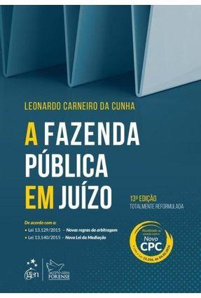 A Fazenda Pública Em Juízo - 13ª Ed. 2016 - Cunha,Leonardo José Carneiro da   Hoshan.org