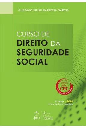 Curso de Direito da Seguridade Social - 2ª Ed. 2016 - Garcia,Gustavo Filipe Barbosa | Tagrny.org