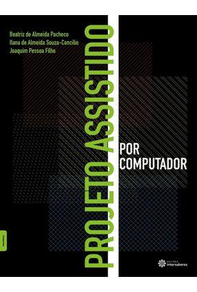Projeto Assistido Por Computador - Pacheco,Beatriz De Almeida Souza-Concilio,Ilana De Almeida Pessoa Filho,Joaquim | Hoshan.org