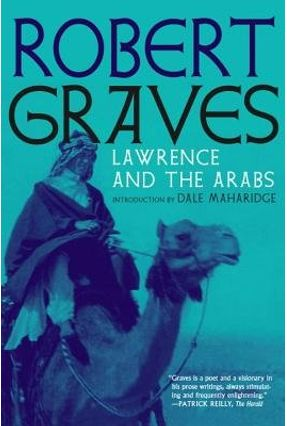 Lawrence And The Arabs - An Intimate Biography - Graves,Robert | Hoshan.org