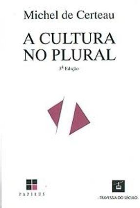 A Cultura no Plural - 5ª Ed. - Certeau,Michel de Certeau,Michel de pdf epub