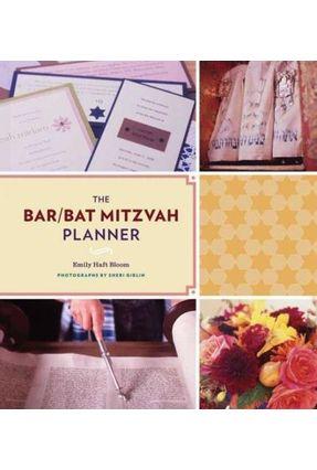 The Bar / Bat Mitzvah Planner - Bloom,Emily Haft   Tagrny.org